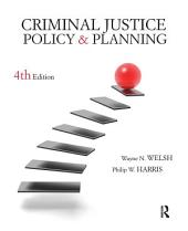 Criminal Justice Policy and Planning: Edition 4