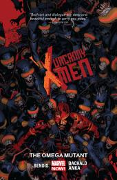 Uncanny X-Men Vol. 5: The Omega Mutant