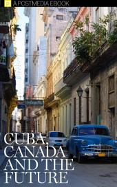 Cuba, Canada and The Future