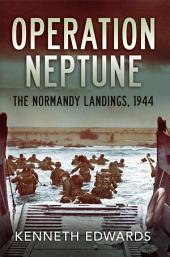 Operation Neptune: The Normandy Landings 1944