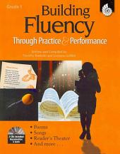Building Fluency Through Practice & Performance: Grade 1