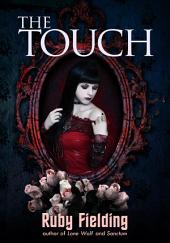 The Touch (a paranormal romance): Witches, wild magic and passion!