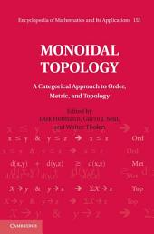 Monoidal Topology: A Categorical Approach to Order, Metric, and Topology