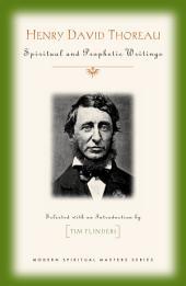 Henry David Thoreau: Spiritual and Prophetic Writings