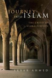 Journey into Islam: The Crisis of Globalization