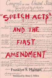 """Speech Acts"" and the First Amendment"