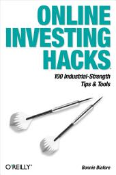 Online Investing Hacks: 100 Industrial-Strength Tips & Tools