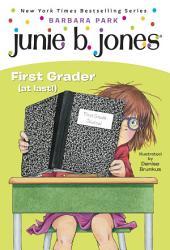 Junie B. Jones: First Grader (at last!) (Junie B. Jones)
