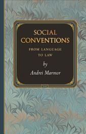 Social Conventions: From Language to Law: From Language to Law