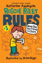 oscoe Riley Rules #1: Never Glue Your Friends to Chairs