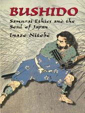 Bushido: Samurai Ethics and the Soul of Japan