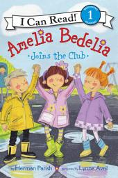 Amelia Bedelia Joins the Club: I Can Read Level 1