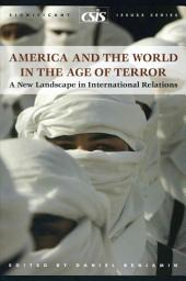 America and the World in the Age of Terror: A New Landscape in International Relations
