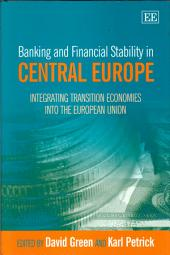 Banking and Financial Stability in Central Europe: Integrating Transition Economies Into the European Union