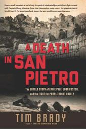 """A Death at San Pietro: Ernie Pyle, John Huston, and the Fight for """"Purple Heart Valley"""""""