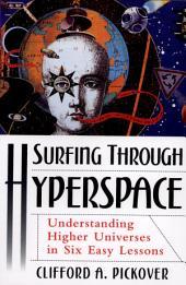 Surfing through Hyperspace : Understanding Higher Universes in Six Easy Lessons: Understanding Higher Universes in Six Easy Lessons