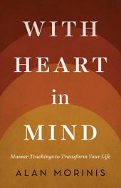 With Heart in Mind: Mussar Teachings to Transform Your Life