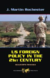 US Foreign Policy in the Twenty-First Century: Gulliver's Travails