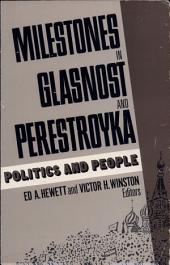 Milestones in Glasnost and Perestroyka: Politics and people: Volume 2