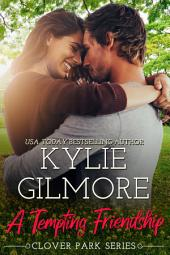 A Tempting Friendship: Clover Park Series, Book 10