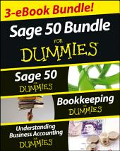 Sage 50 For Dummies Three e-book Bundle: Sage 50 For Dummies, Bookkeeping For Dummies and Understanding Business Accounting For Dummies: Edition 2
