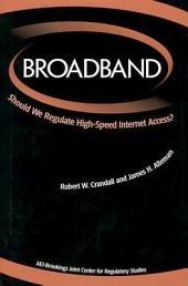 Broadband: Should We Regulate High-speed Internet Access?