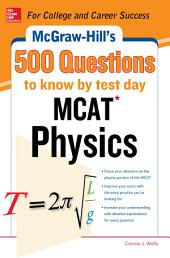 McGraw-Hill's 500 MCAT Physics Questions to Know by Test Day: 3 Reading Tests + 3 Writing Tests + 3 Mathematics Tests