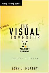 The Visual Investor: How to Spot Market Trends, Edition 2