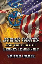 Judas Goats and the Price of Broken Leadership