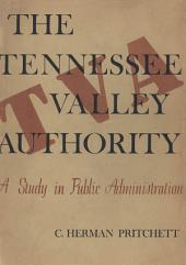 The Tennessee Valley Authority: A Study in Public Administration