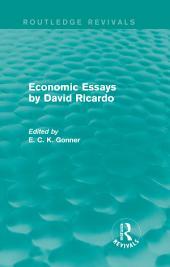 Economic Essays by David Ricardo (Routledge Revivals)