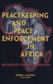 Peacekeeping and Peace Enforcement In Africa: Methods of Conflict Prevention