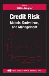 Credit Risk: Models, Derivatives, and Management