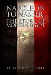 Napoleon to Nasser: The Story of Modern Egypt
