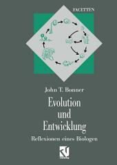 Evolution und Entwicklung: Reflexionen eines Biologen