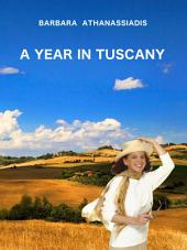 A Year In TUSCANY