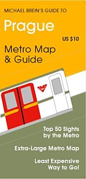 Michael Brein's Guide to Prague by the Metro: Top 50 Sights by Tram & Metro