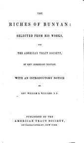 The riches of Bunyan: selected from his works for the American Tract Society