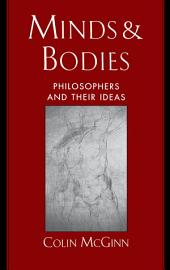 Minds and Bodies : Philosophers and Their Ideas: Philosophers and Their Ideas