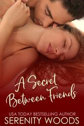 A Secret Between Friends: A Sexy New Zealand Romance