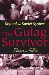 The Gulag Survivor: Beyond the Soviet System