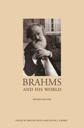 Brahms and His World: (Revised Edition)