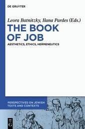 The Book of Job: Aesthetics, Ethics, Hermeneutics