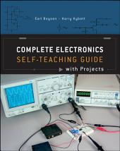 Complete Electronics Self-Teaching Guide with Projects: Edition 4