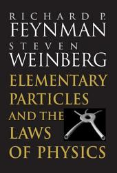 Elementary Particles and the Laws of Physics: The 1986 Dirac Memorial Lectures