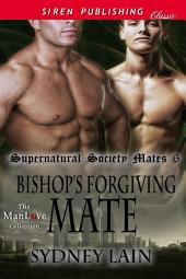 Bishop's Forgiving Mate [Supernatural Society Mates 6]