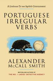 Portuguese Irregular Verbs: A Professor Dr von Igelfeld Entertainment Novel (1)