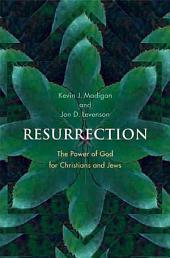 Resurrection: The Power of God for Christians and Jews