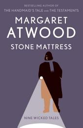Stone Mattress: Nine Tales