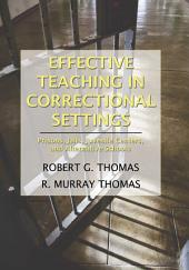 Effective Teaching in Correctional Settings: Prisons, Jails, Juvenile Centers, and Alternative Schools